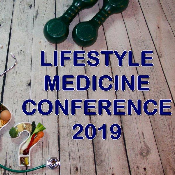 Lifestyle Medicine Conference 2019