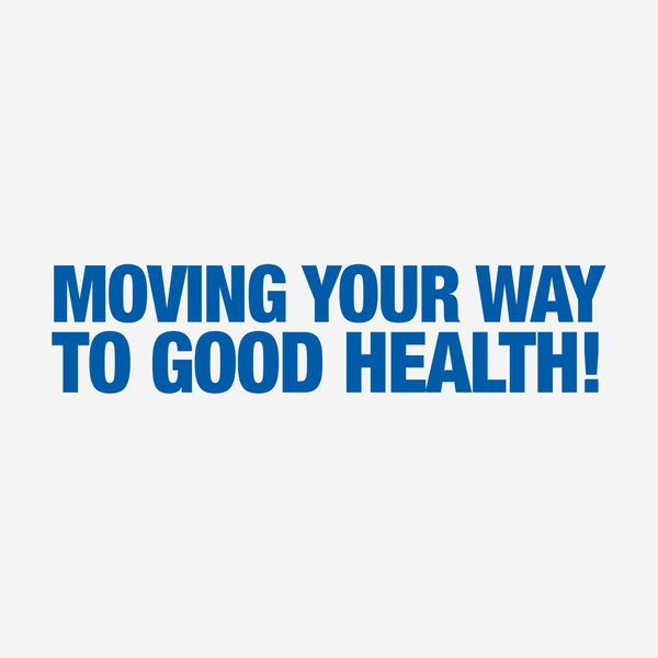 Moving Your Way to Good Health